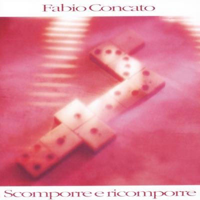 Scomporre e ricomporre - Fabio Concato