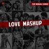 Bengali Love Mashup 2018 - Single