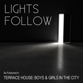 """Slow Down (As Heard in the Television Show """"Terrace House: Boys & Girls in the City"""") [feat. Matthew Heath & Grady Griggs] - Lights Follow"""