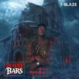 T-BLaZe - Deadly Bars