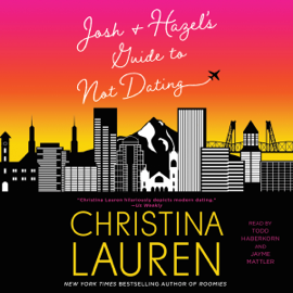 Josh and Hazel's Guide to Not Dating (Unabridged) audiobook