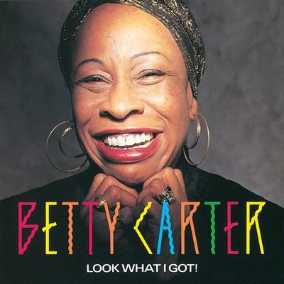 Look What I Got - Betty Carter