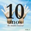 10 Anos de Muito Louvor Volume 1