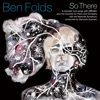 So There, Ben Folds