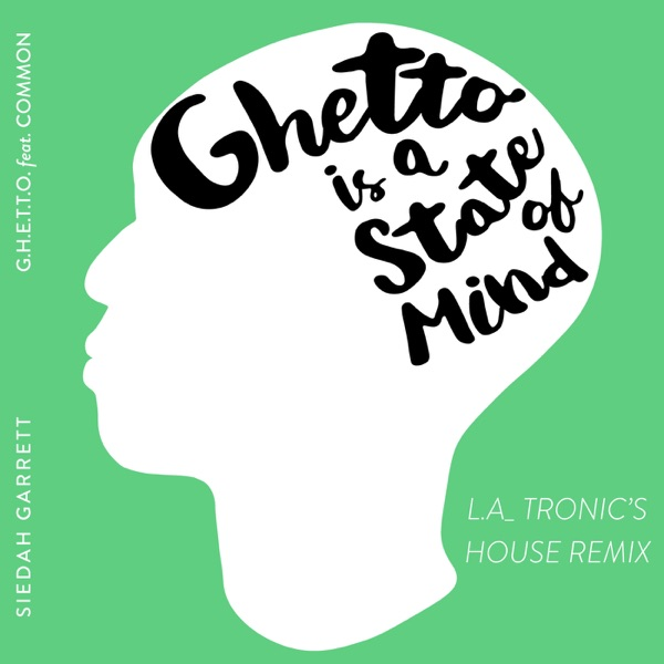 G.H.E.T.T.O. (feat. Common) [L.A_TRONIC's State of Mind House Mix] - Single