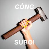 CÔNG - Suboi