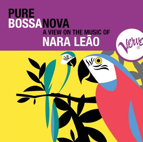 Nara Leão - Pure Bossa Nova
