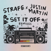 Set It Off (Justin Martin Remix) - Strafe & Justin Martin