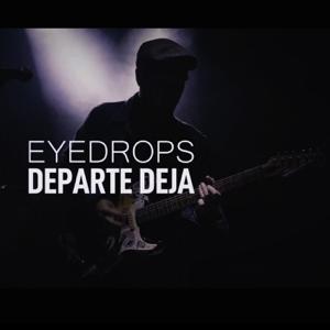 Eyedrops - Departe Deja
