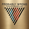 Probably Wrong - Parker McCollum