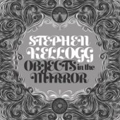 Objects In The Mirror-Stephen Kellogg