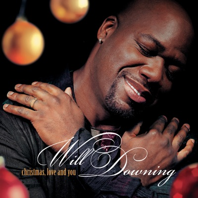 Christmas, Love and You - Will Downing