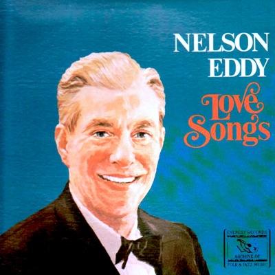 Love Songs - Nelson Eddy