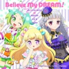 Believe My DREAM! - Single
