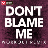 Don't Blame Me (Extended Handz Up Remix) - Power Music Workout cover.
