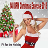 140 Bpm Christmas Exercise 2018 - Fit for the Holiday & DJ Mix (The Best Music for Aerobics, Pumpin' Cardio Power, Plyo, Exercise, Steps, Barré, Curves, Sculpting, Abs, Butt, Lean, Twerk, Slim Down Fitness Workout) - Fitness DJ Team