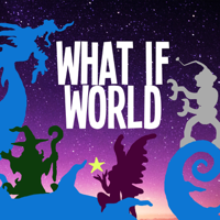 Podcast cover art for What If World - Stories for Kids