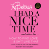 Betches - I Had a Nice Time And Other Lies... (Unabridged)  artwork