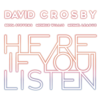 David Crosby - Here If You Listen  artwork