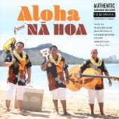 Na Hoa - Maui No E Ka 'oi