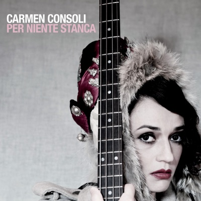 Per niente stanca - Best of Carmen Consoli (Bonus Track Version) - Carmen Consoli