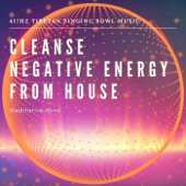 Cleanse Negative Energy from House: 417 Hz Tibetan Singing Bowl Music