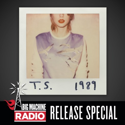 1989 (Big Machine Radio Release Special) - Taylor Swift