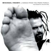 Songs from the Front Porch: An Acoustic Collection - Michael Franti - Michael Franti