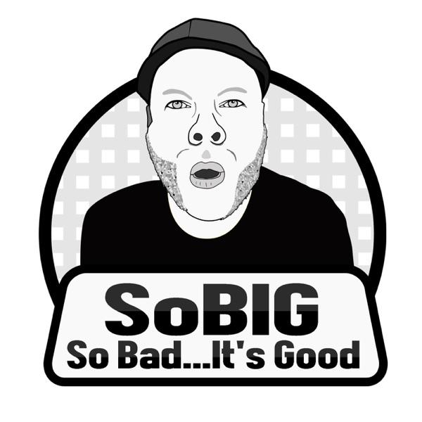 SoBIG (So Bad... It's Good)