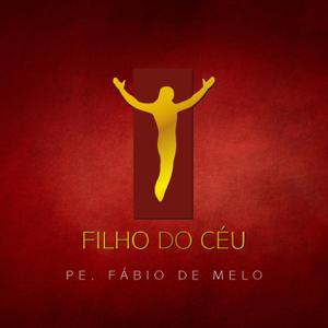Padre Fábio de Melo - Filho do Céu
