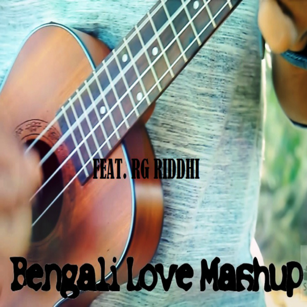 ‎Bangla Love Mashup - Single by RG Riddhi