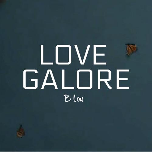 B. Lou - Love Galore (Instrumental) - Single