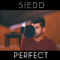 Perfect - Siedd