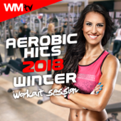 Aerobic Hits 2018 Winter Workout Session (60 Minutes Non-Stop MIxed Compilation for Fitness & Workout 135 Bpm / 32 Count - Ideal for Aerobic, Cardio Dance, Body Workout)