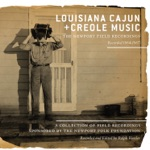 Louisiana Cajun and Creole Music - The Newport Field Recordings