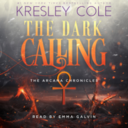 Download The Dark Calling: The Arcana Chronicles, Book 6 (Unabridged) Audio Book