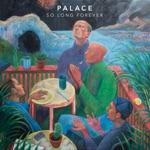 Palace - Have Faith