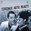 Zindagi Aur Maut (Original Motion Picture Soundtrack)