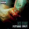 Ice Cube - Everythangs Corrupt  artwork