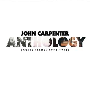 Anthology: Movie Themes 1974-1998 – John Carpenter