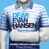 Ben Platt & Original Broadway Cast of Dear Evan Hansen - Waving Through a Window Dance Remixes  Single Album