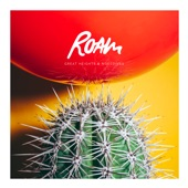 Roam - The Rich Life of a Poor Man