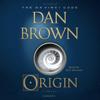 Origin: A Novel (Unabridged) - Dan Brown