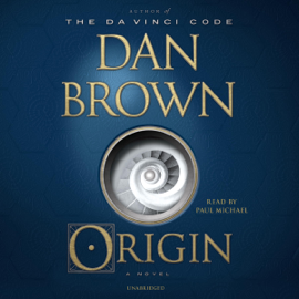 Origin: A Novel (Unabridged) - Dan Brown mp3 download