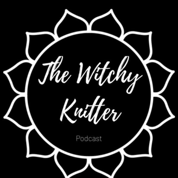 The Witchy Knitter Podcast