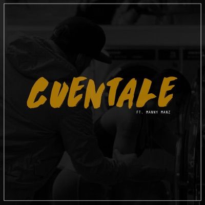 Cuentale (feat. Manny Manz) - Single - Bachata Heightz