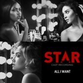 "All I Want (feat. Brittany O'Grady & Evan Ross) [From ""Star� Season 2] - Star Cast"
