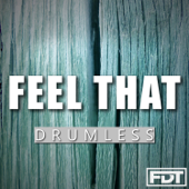 Feel That (Drumless)