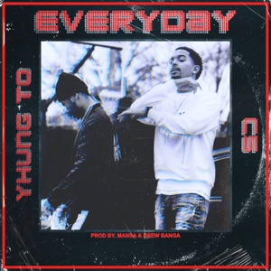 Everyday (feat. Yhung T.O.) - Single Mp3 Download