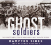 Hampton Sides - Ghost Soldiers: The Epic Account of World War II's Greatest Rescue Mission (Abridged)  artwork